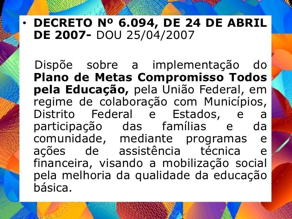 DECRETO Nº 6.094, DE 24 DE ABRIL DE 2007- DOU 25/04/2007