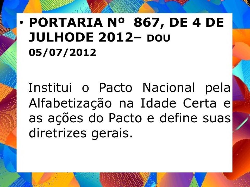 PORTARIA Nº 867, DE 4 DE JULHODE 2012– DOU 05/07/2012
