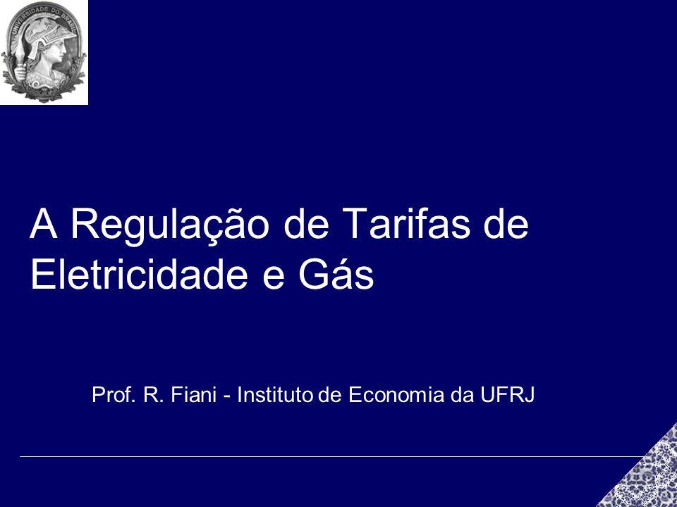 A Regulação de Tarifas de Eletricidade e Gás