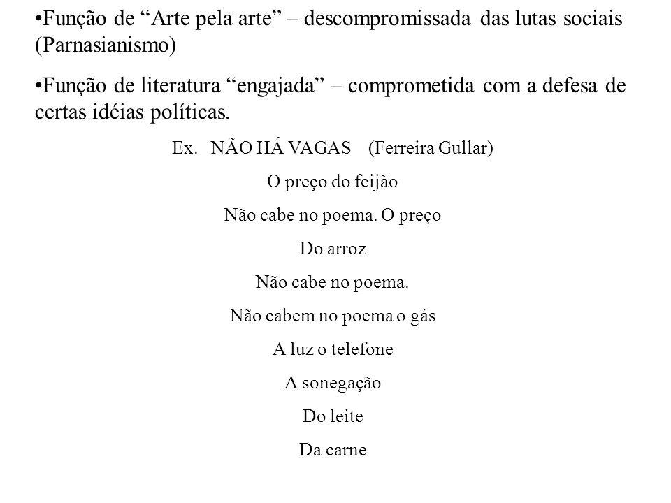 Função de Arte pela arte – descompromissada das lutas sociais (Parnasianismo)