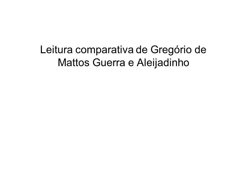 Leitura comparativa de Gregório de Mattos Guerra e Aleijadinho