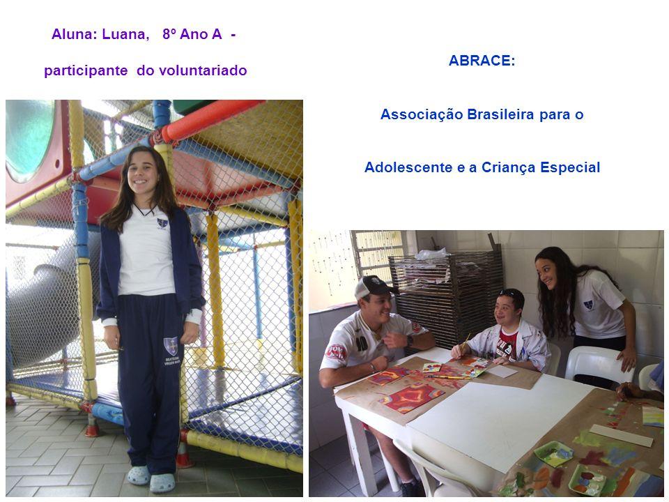 participante do voluntariado ABRACE: