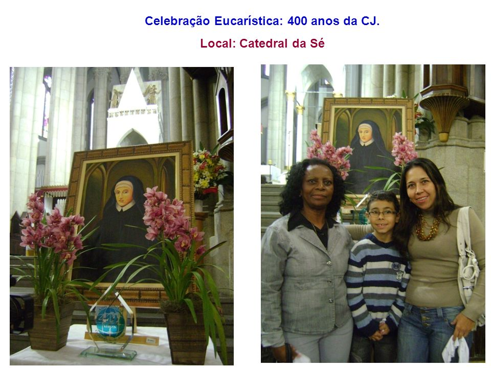 Celebração Eucarística: 400 anos da CJ. Local: Catedral da Sé