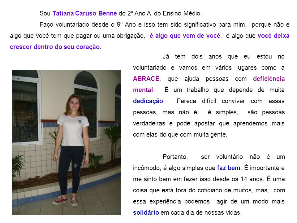 Sou Tatiana Caruso Benne do 2º Ano A do Ensino Médio.