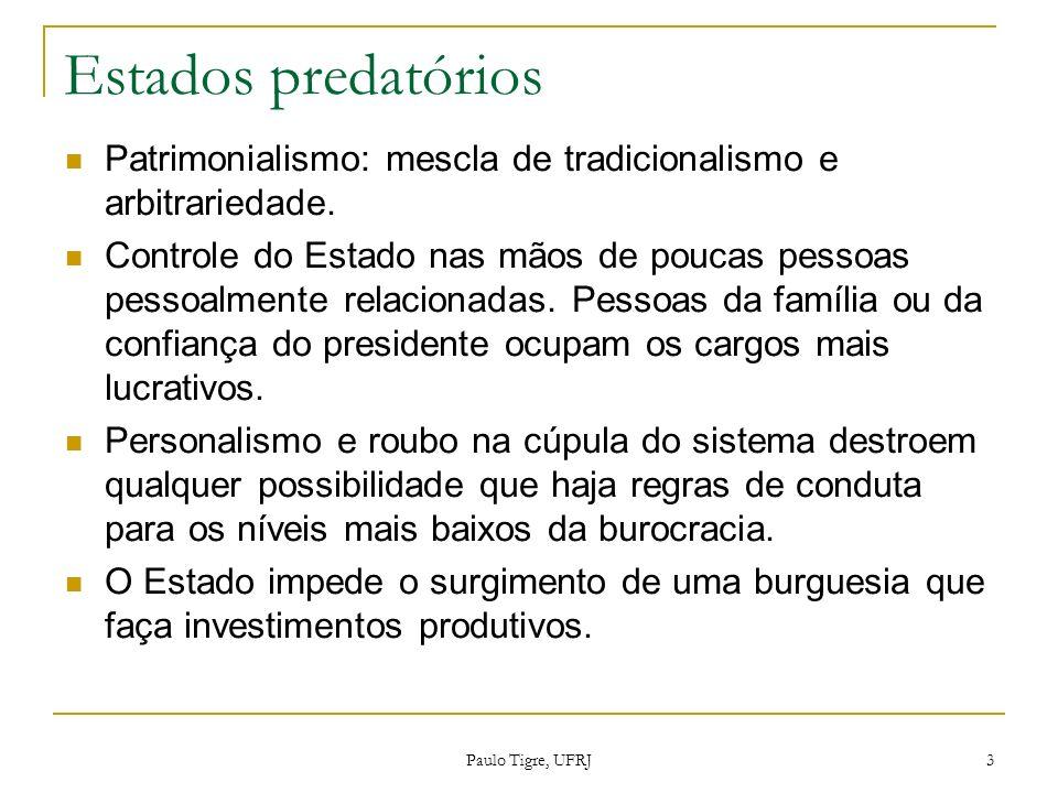 Estados predatóriosPatrimonialismo: mescla de tradicionalismo e arbitrariedade.