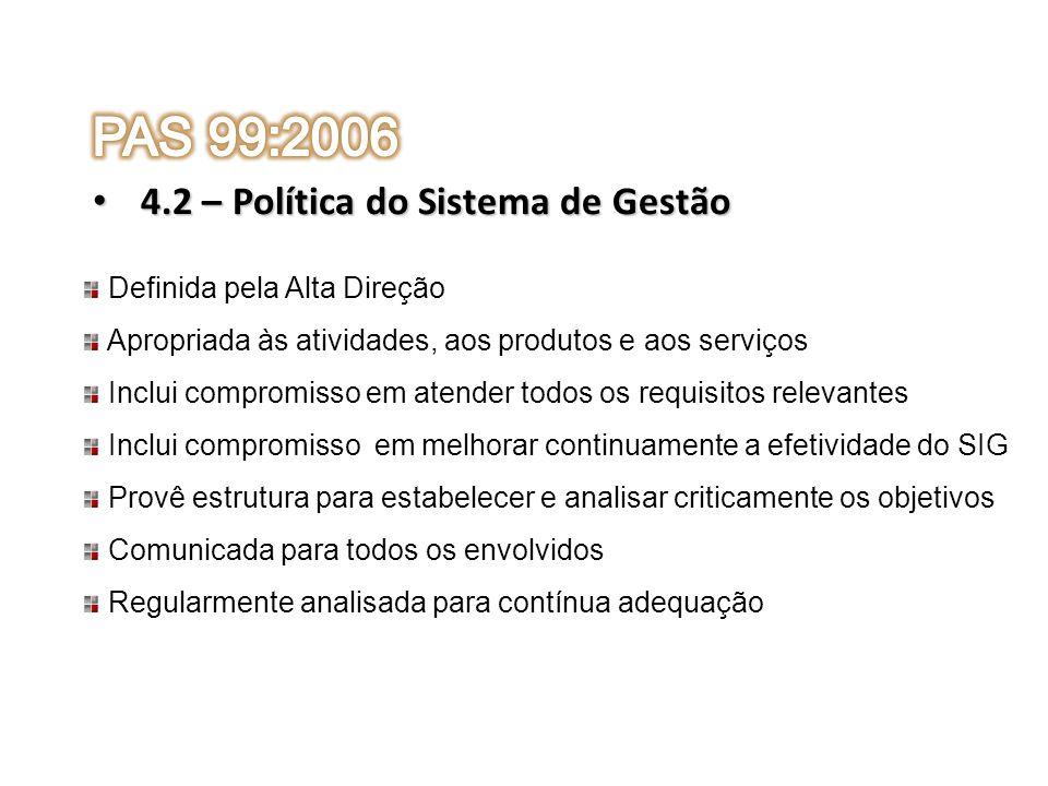PAS 99:2006 4.2 – Política do Sistema de Gestão