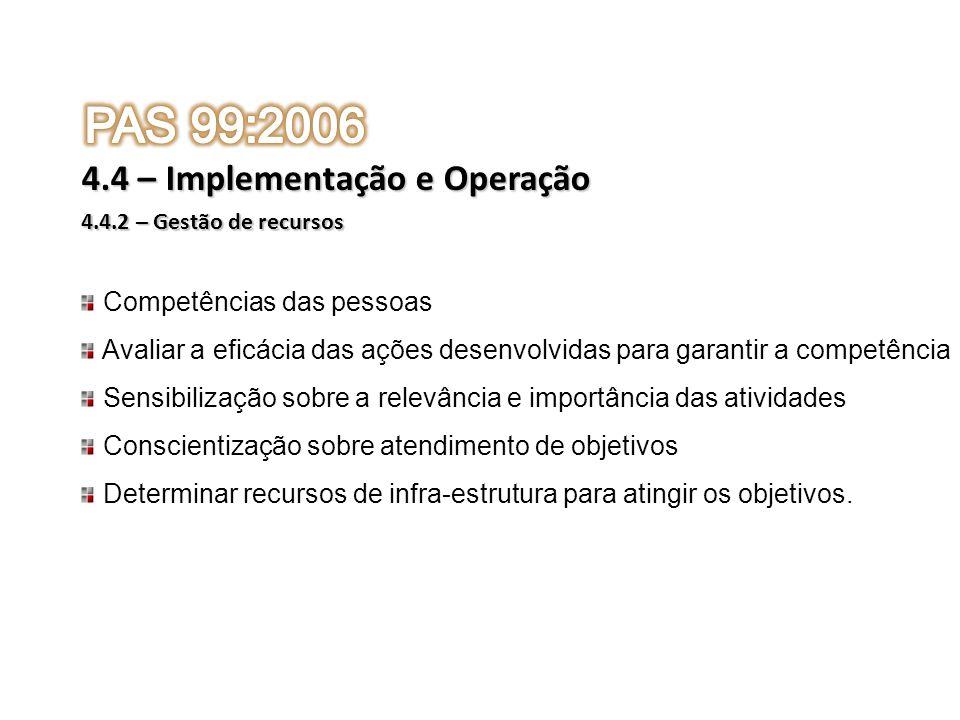 PAS 99:2006 4.4 – Implementação e Operação Competências das pessoas