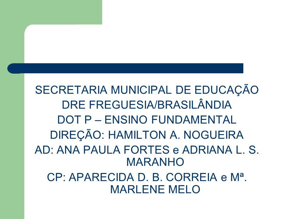 SECRETARIA MUNICIPAL DE EDUCAÇÃO DRE FREGUESIA/BRASILÂNDIA