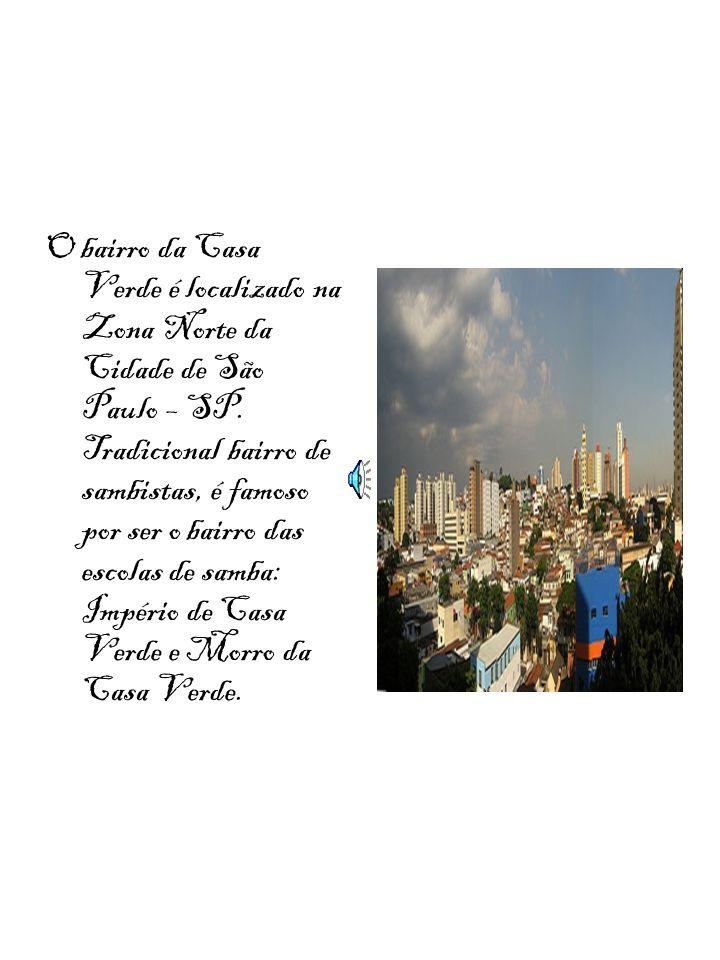 O bairro da Casa Verde é localizado na Zona Norte da Cidade de São Paulo – SP.