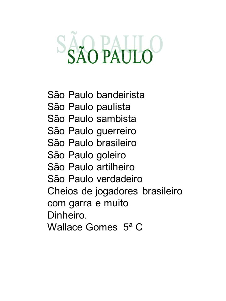 SÃO PAULO São Paulo bandeirista São Paulo paulista São Paulo sambista