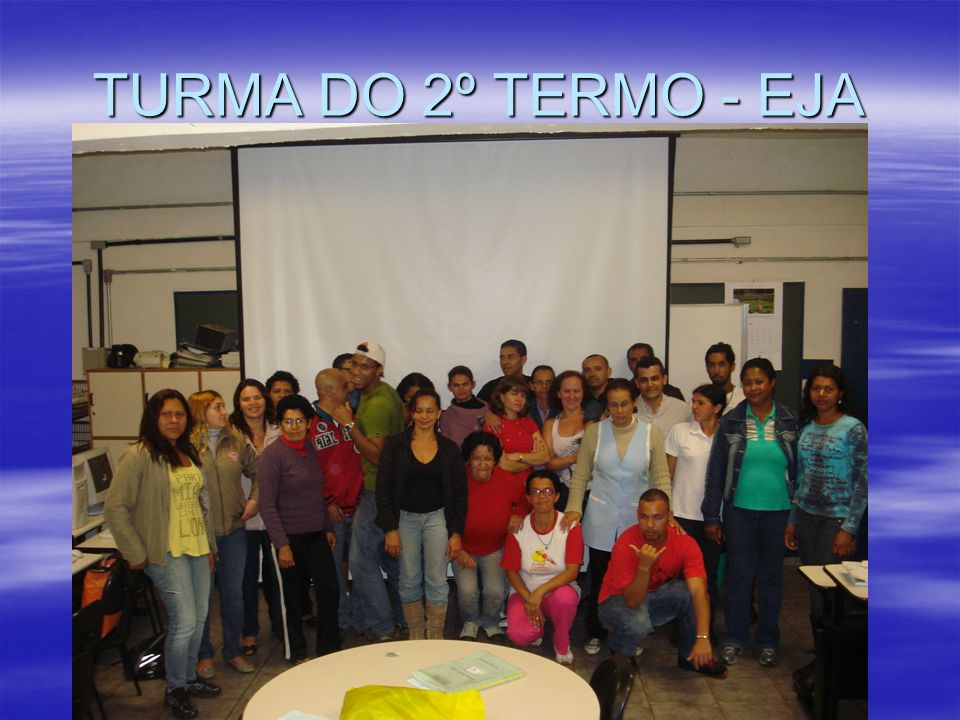 TURMA DO 2º TERMO - EJA