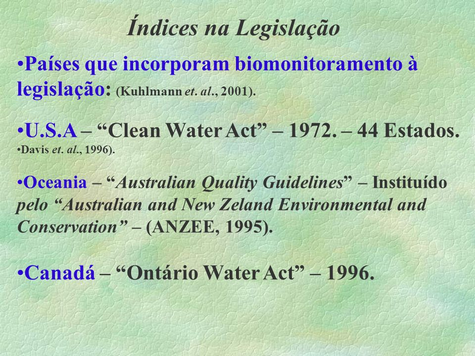 Índices na Legislação Países que incorporam biomonitoramento à legislação: (Kuhlmann et. al., 2001).