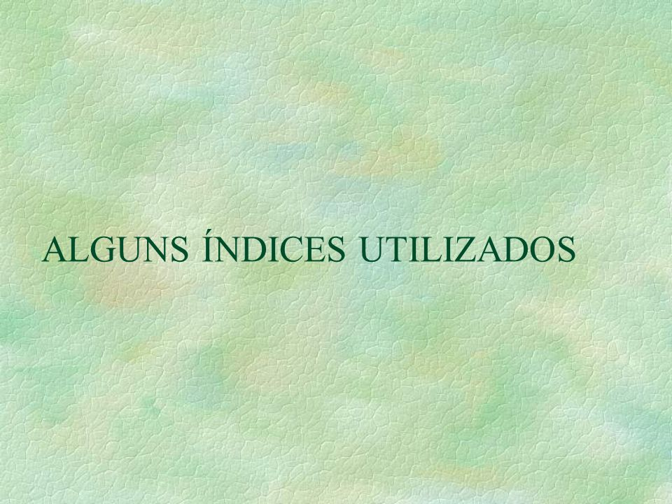 ALGUNS ÍNDICES UTILIZADOS