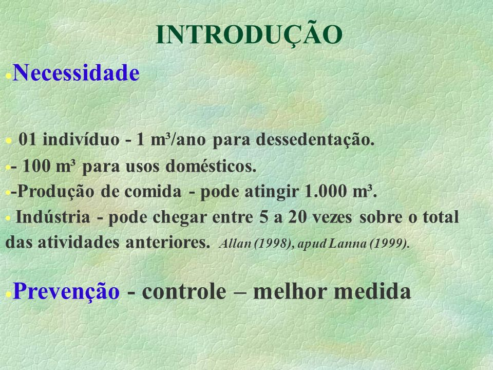 INTRODUÇÃO Necessidade 01 indivíduo - 1 m³/ano para dessedentação.