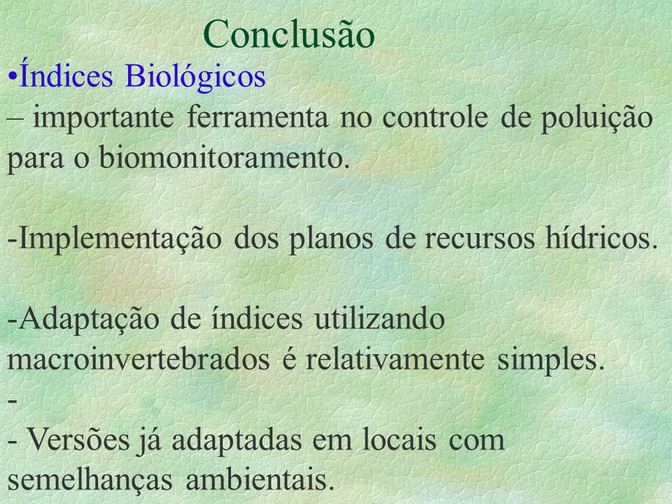 Conclusão Índices Biológicos