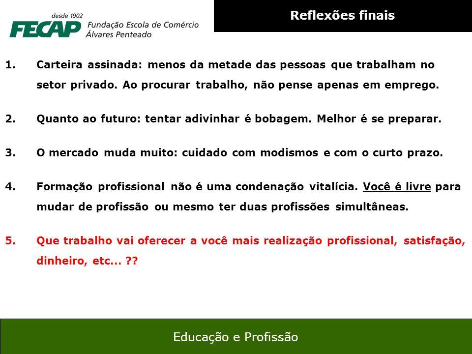 Reflexões finais Educação e Profissão