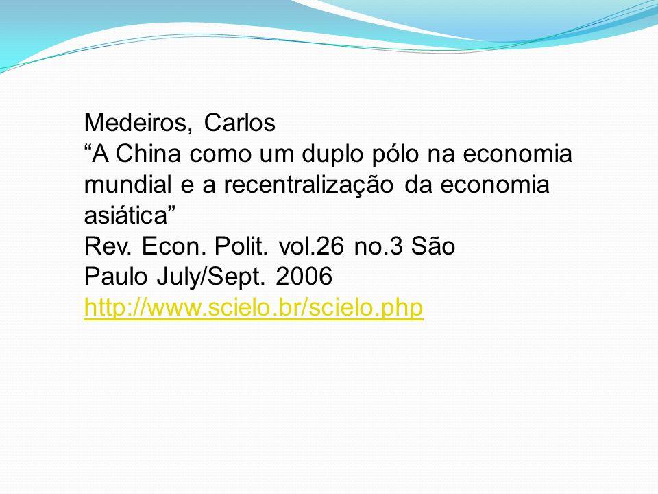 Medeiros, Carlos A China como um duplo pólo na economia mundial e a recentralização da economia asiática