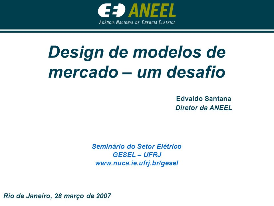 Design de modelos de mercado – um desafio Seminário do Setor Elétrico