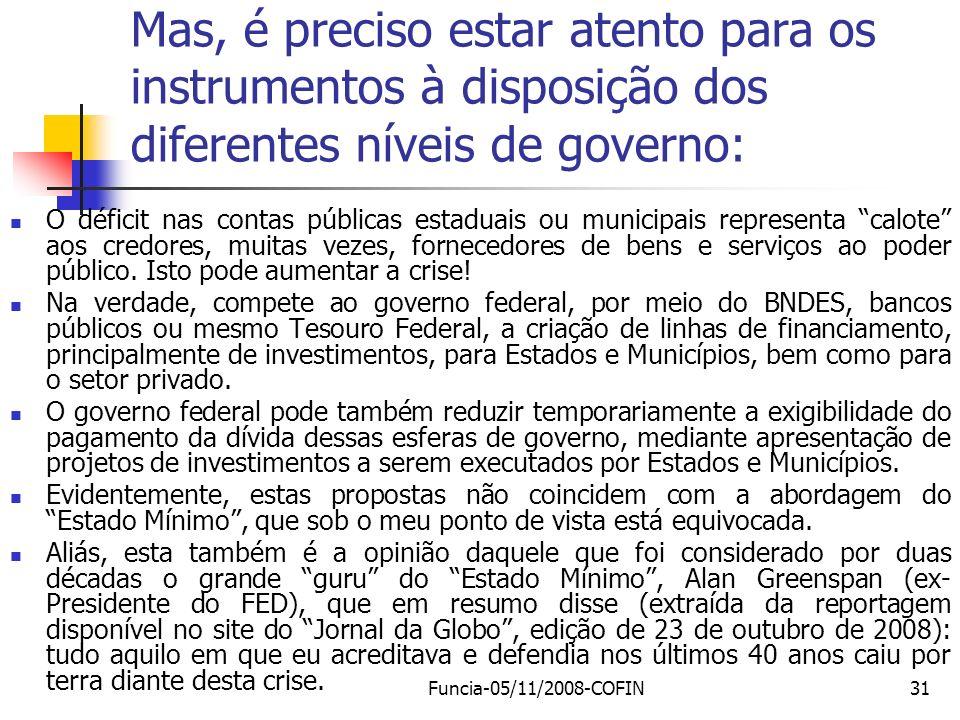 Mas, é preciso estar atento para os instrumentos à disposição dos diferentes níveis de governo: