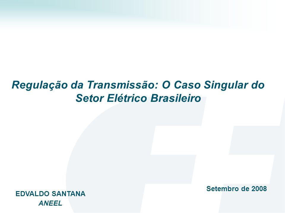 Regulação da Transmissão: O Caso Singular do Setor Elétrico Brasileiro