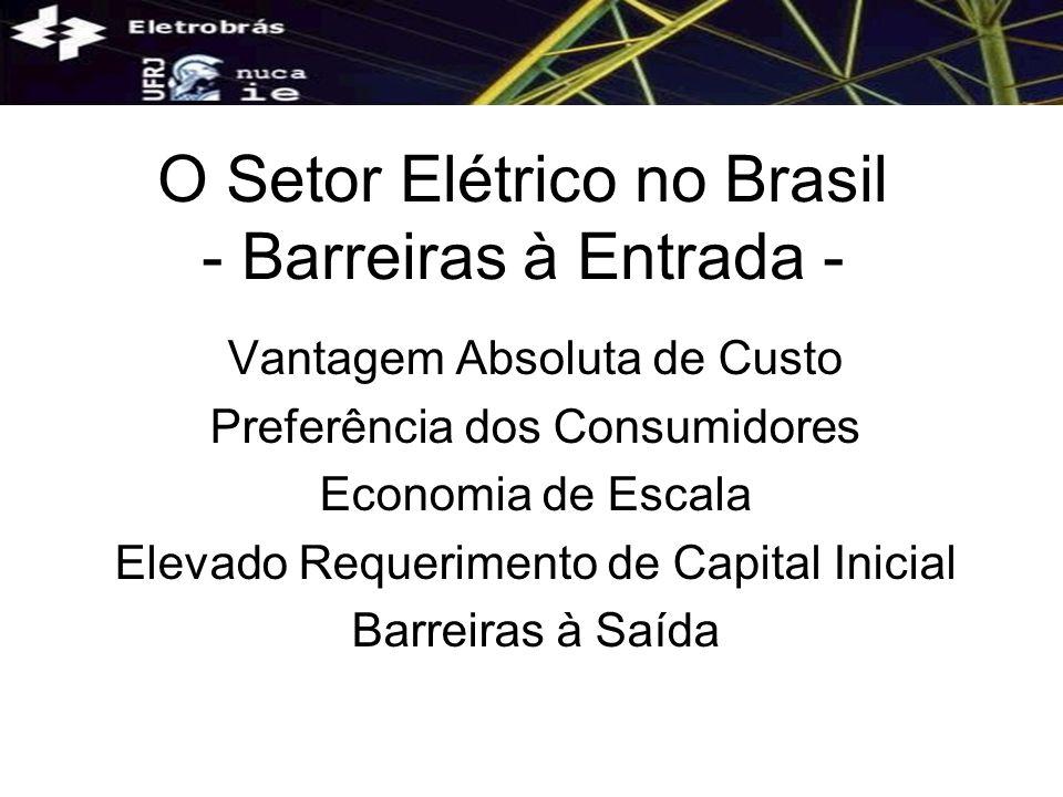 O Setor Elétrico no Brasil - Barreiras à Entrada -