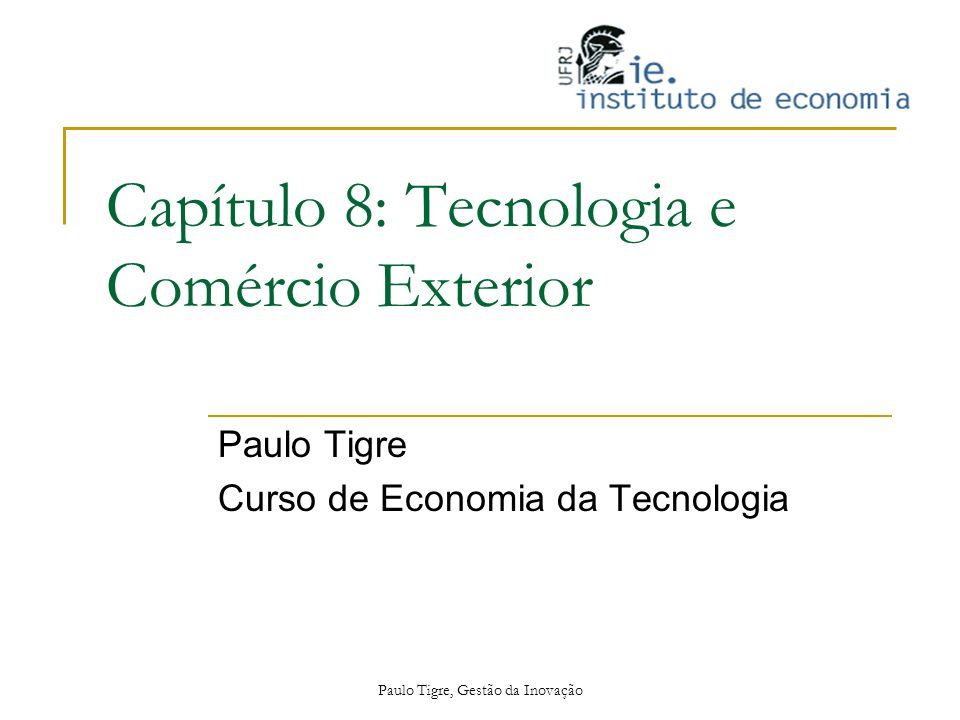 Capítulo 8: Tecnologia e Comércio Exterior