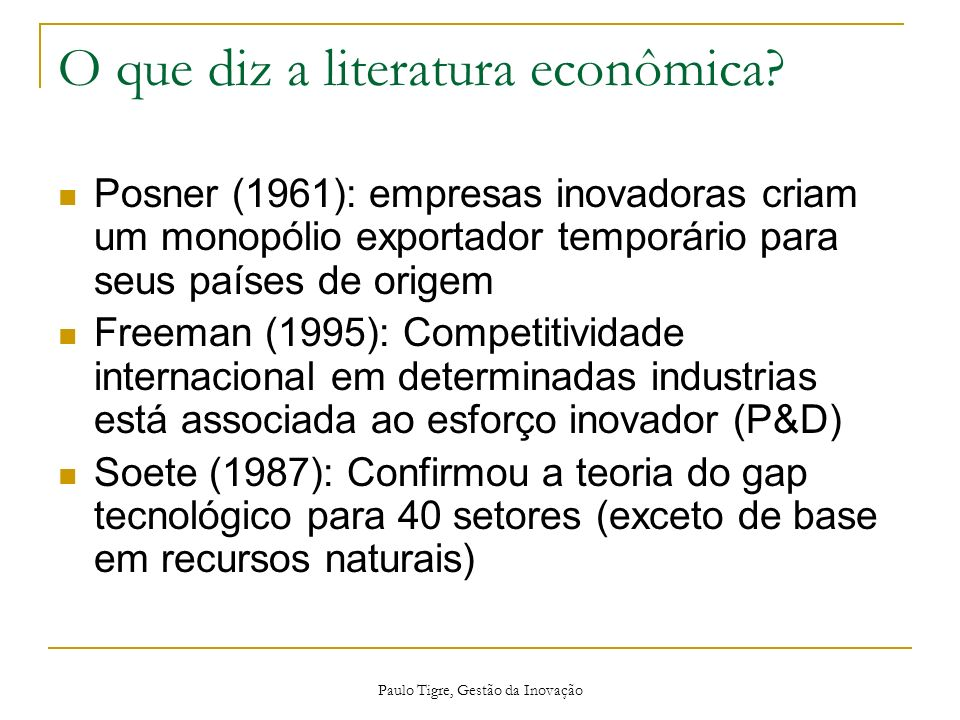 O que diz a literatura econômica