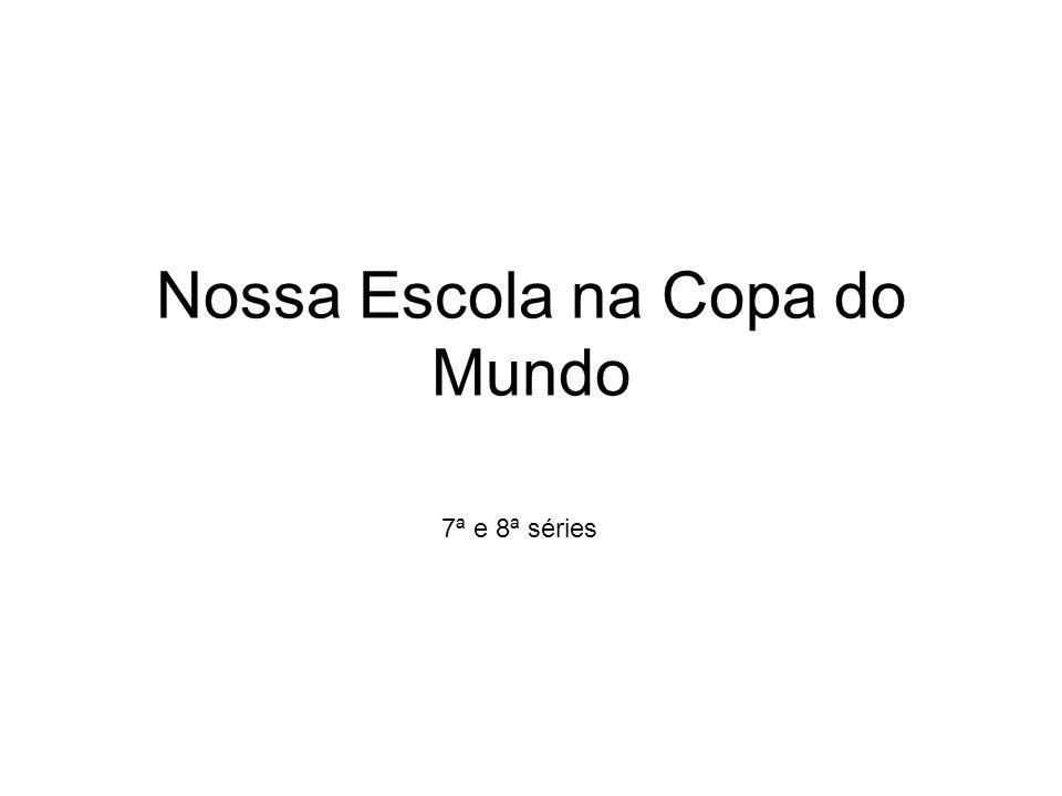 Nossa Escola na Copa do Mundo
