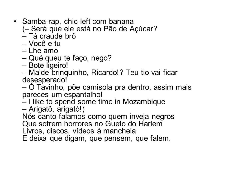 Samba-rap, chic-left com banana (– Será que ele está no Pão de Açúcar