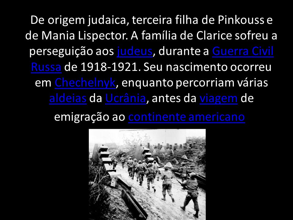 De origem judaica, terceira filha de Pinkouss e de Mania Lispector