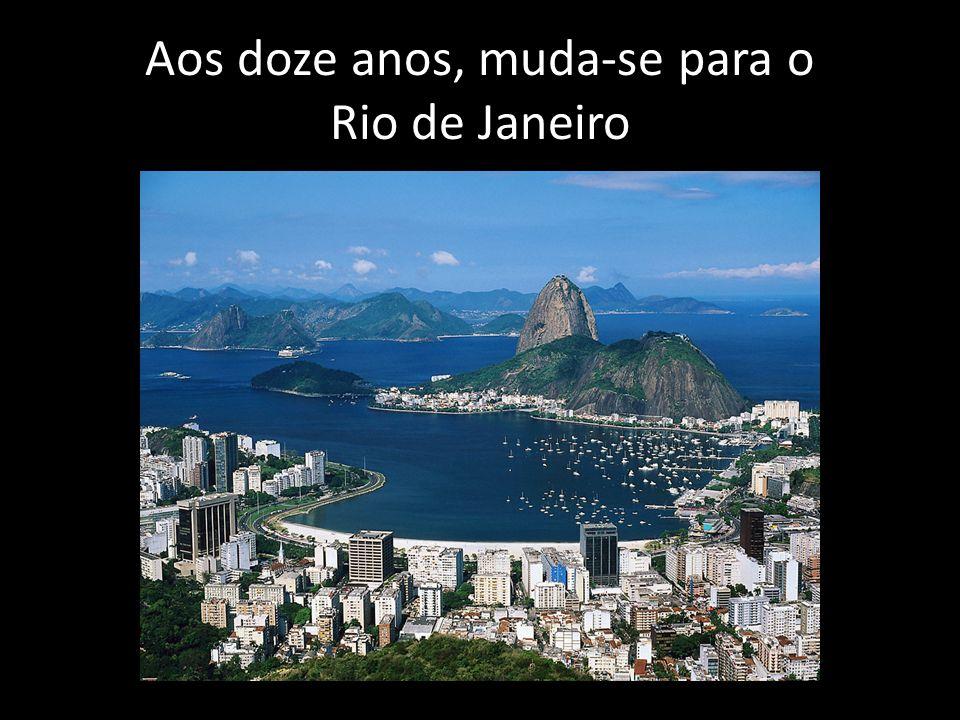 Aos doze anos, muda-se para o Rio de Janeiro