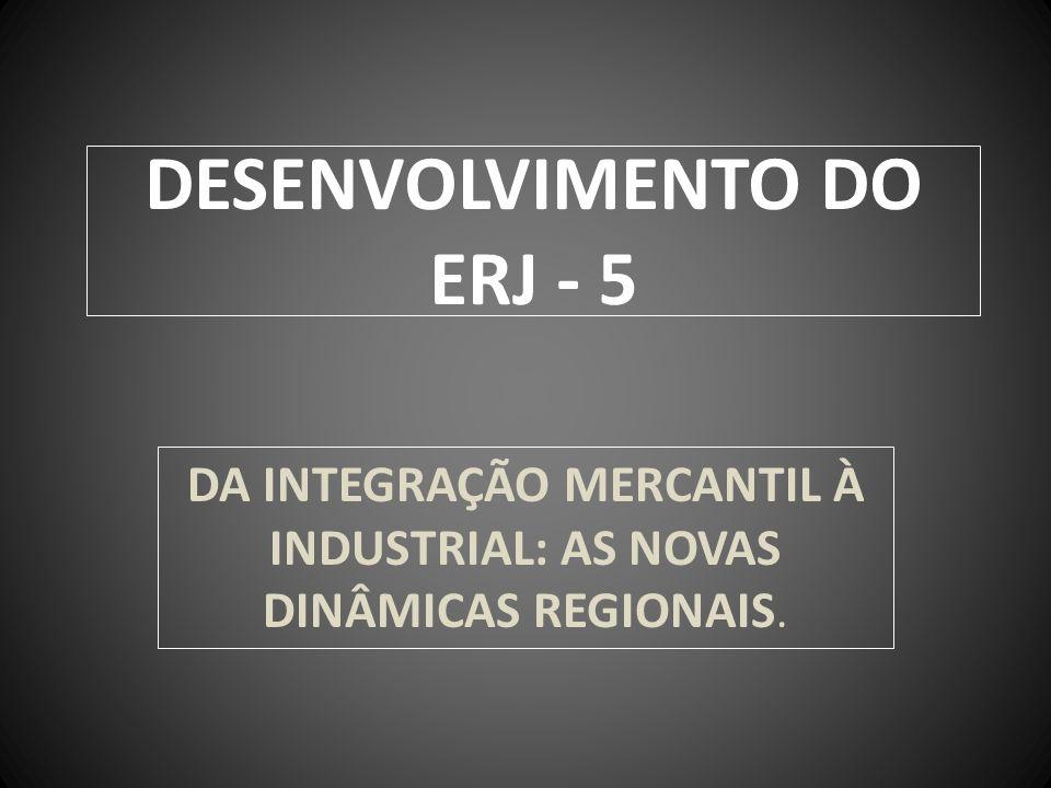DESENVOLVIMENTO DO ERJ - 5
