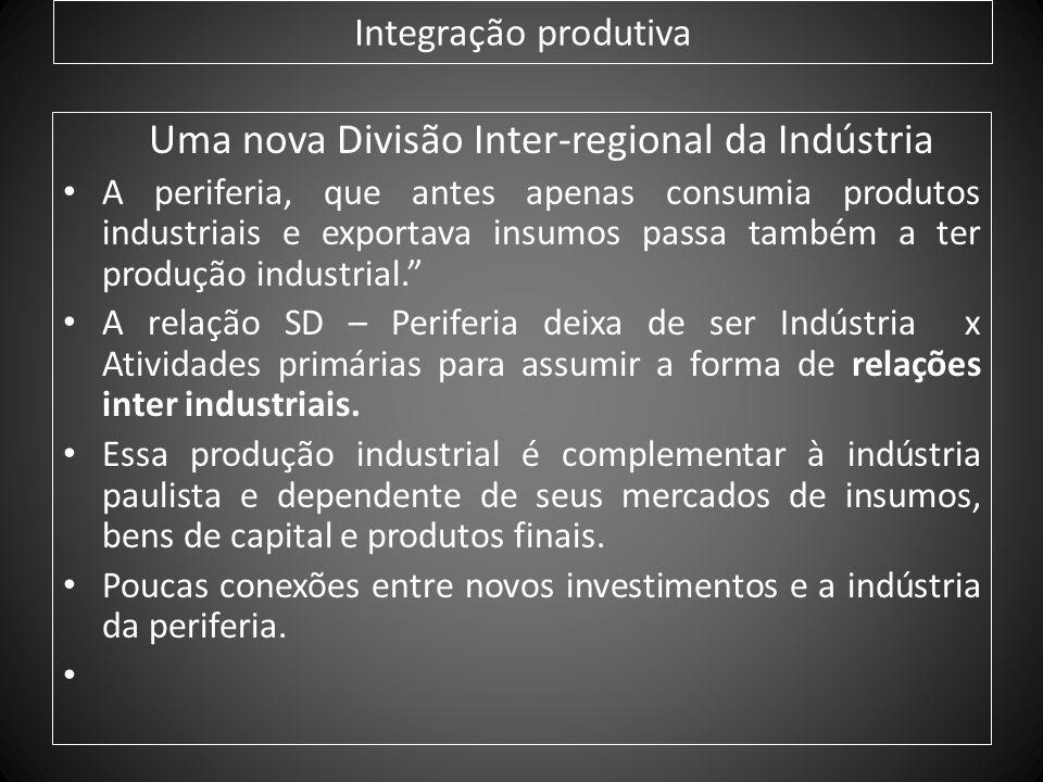 Uma nova Divisão Inter-regional da Indústria