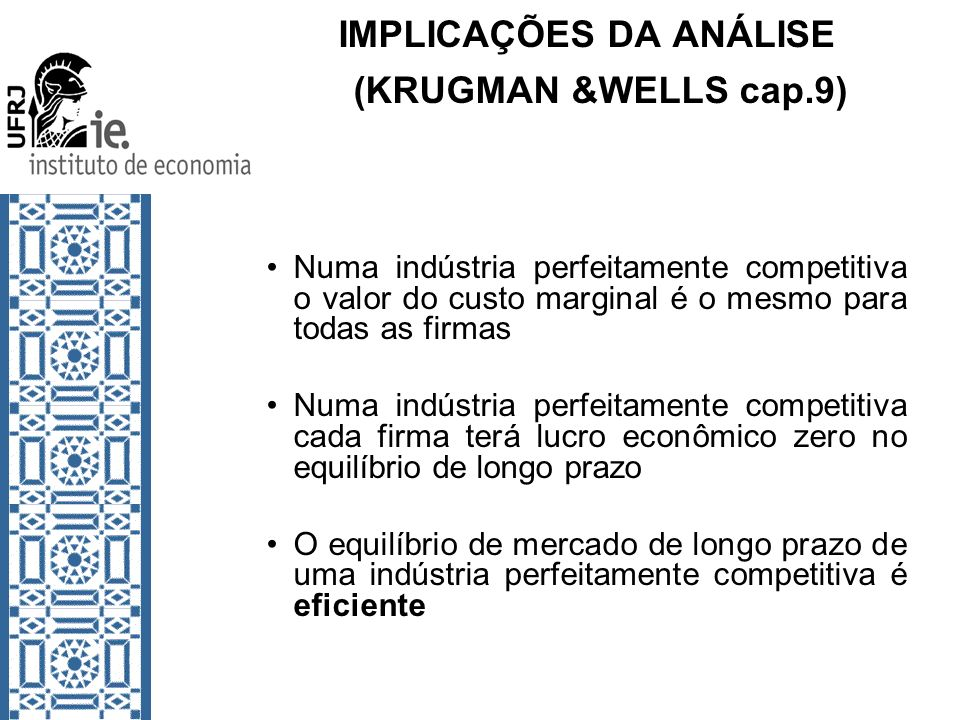 IMPLICAÇÕES DA ANÁLISE (KRUGMAN &WELLS cap.9)