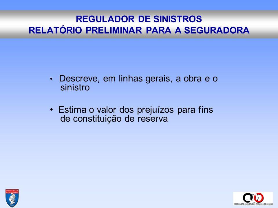 REGULADOR DE SINISTROS RELATÓRIO PRELIMINAR PARA A SEGURADORA