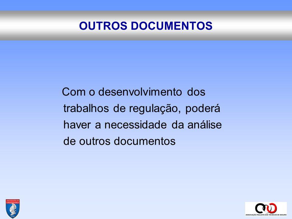 OUTROS DOCUMENTOS Com o desenvolvimento dos trabalhos de regulação, poderá haver a necessidade da análise de outros documentos.