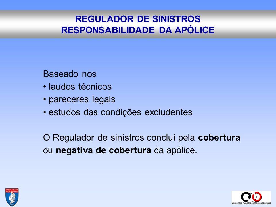 REGULADOR DE SINISTROS RESPONSABILIDADE DA APÓLICE