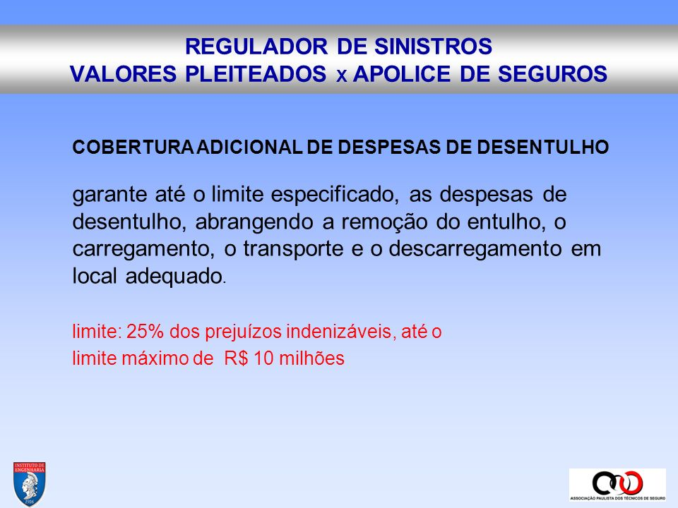 REGULADOR DE SINISTROS VALORES PLEITEADOS X APOLICE DE SEGUROS