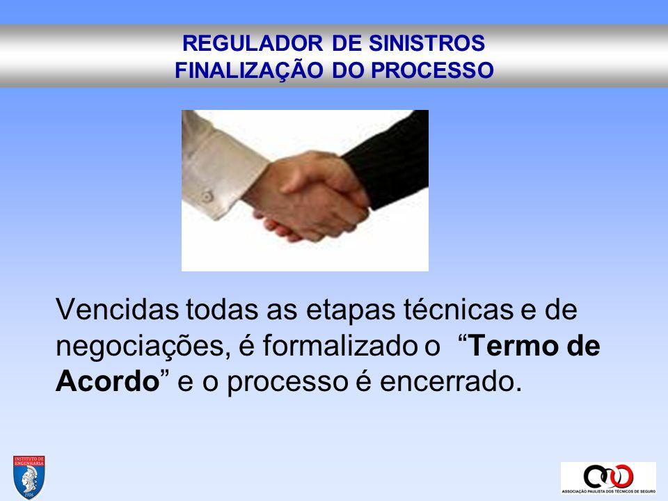REGULADOR DE SINISTROS FINALIZAÇÃO DO PROCESSO