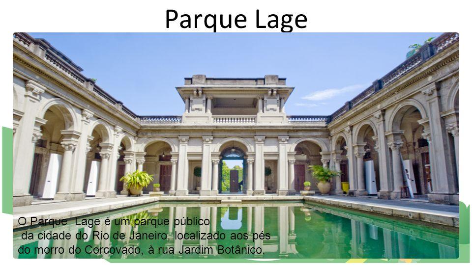 Parque Lage O Parque Lage é um parque público