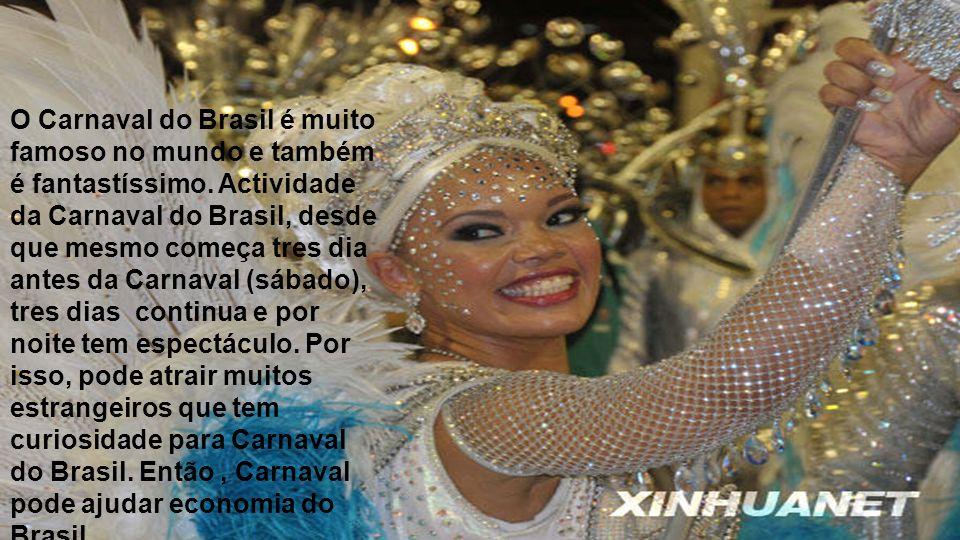 O Carnaval do Brasil é muito famoso no mundo e também é fantastíssimo
