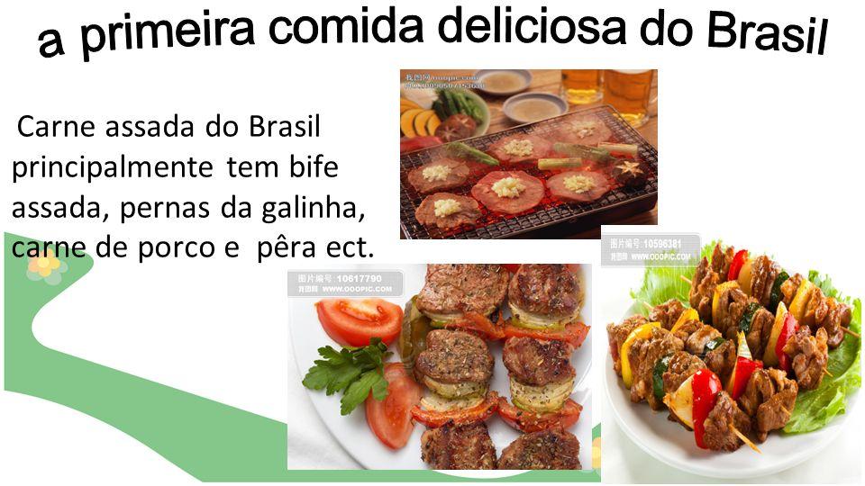 a primeira comida deliciosa do Brasil
