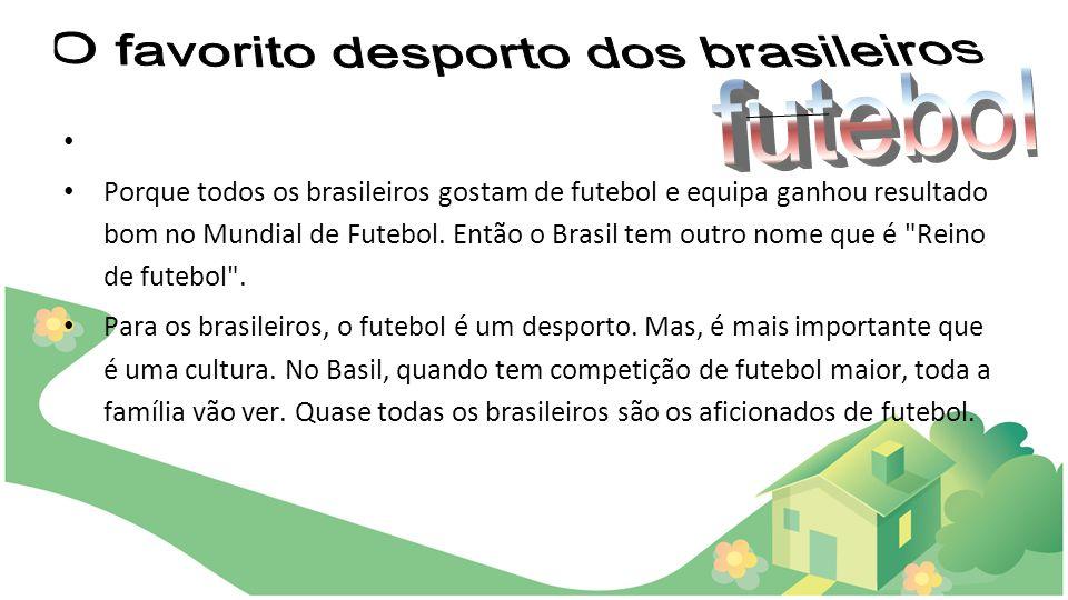 O favorito desporto dos brasileiros