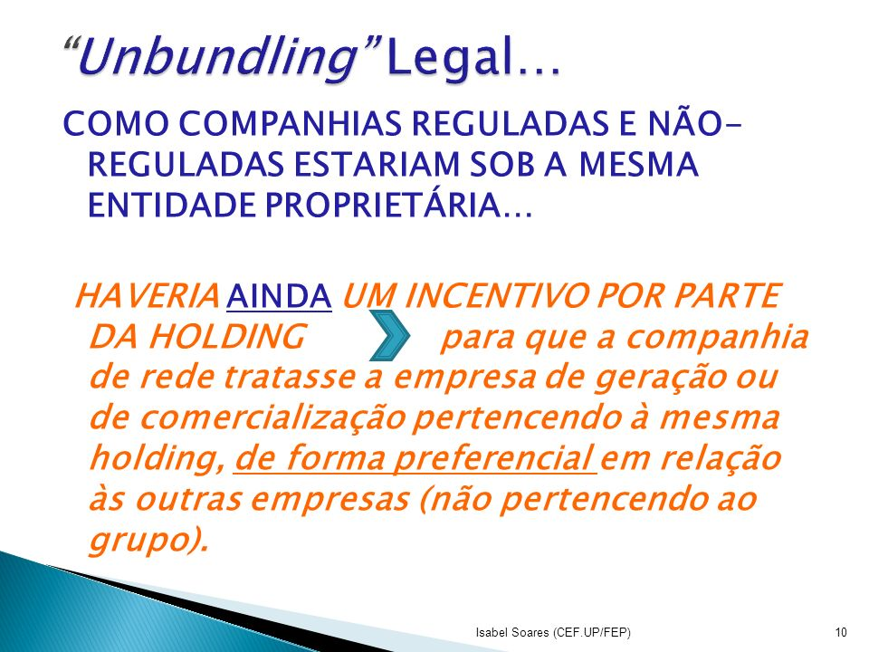Unbundling Legal… COMO COMPANHIAS REGULADAS E NÃO- REGULADAS ESTARIAM SOB A MESMA ENTIDADE PROPRIETÁRIA…