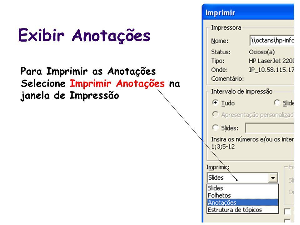 Exibir Anotações Para Imprimir as Anotações Selecione Imprimir Anotações na janela de Impressão