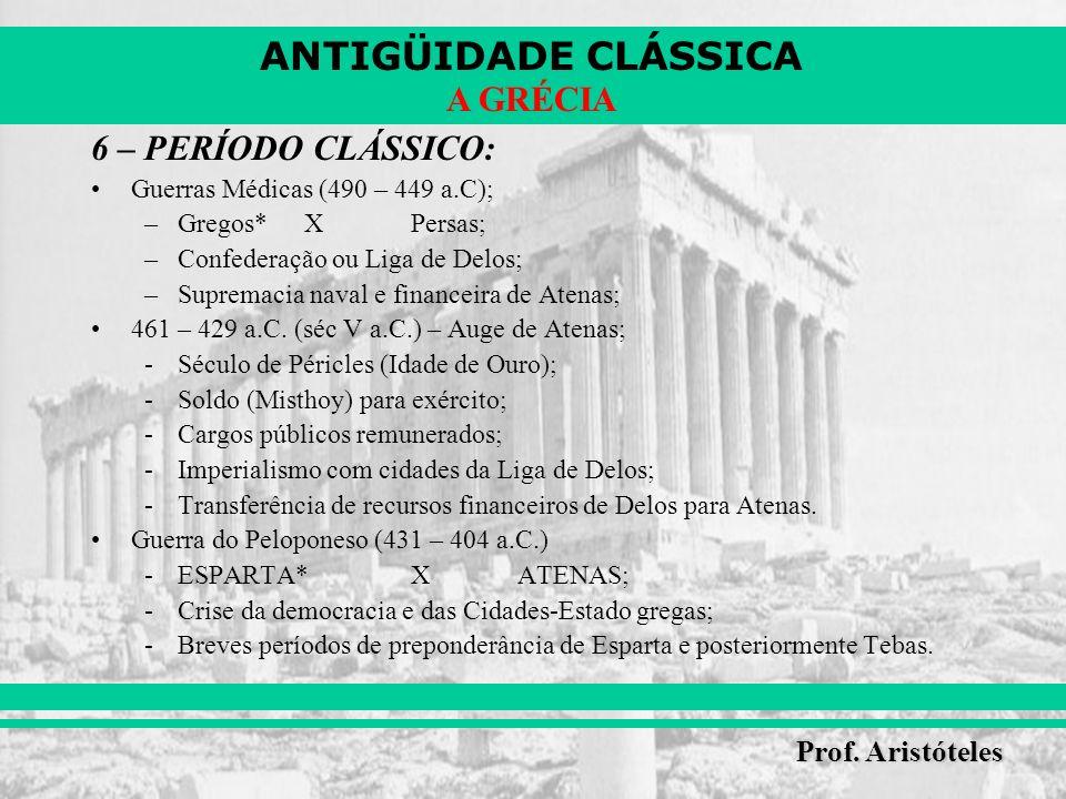 6 – PERÍODO CLÁSSICO: Guerras Médicas (490 – 449 a.C);