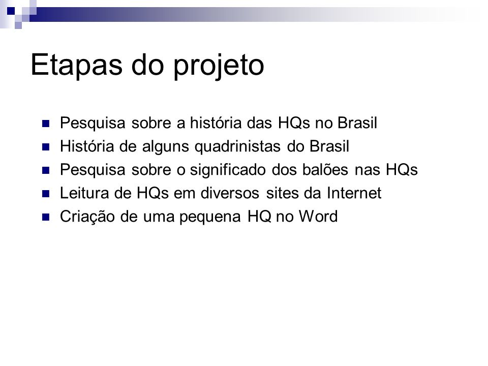Etapas do projeto Pesquisa sobre a história das HQs no Brasil