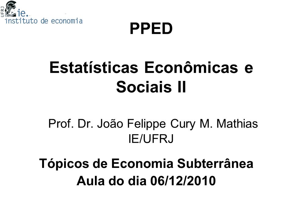 Tópicos de Economia Subterrânea Aula do dia 06/12/2010