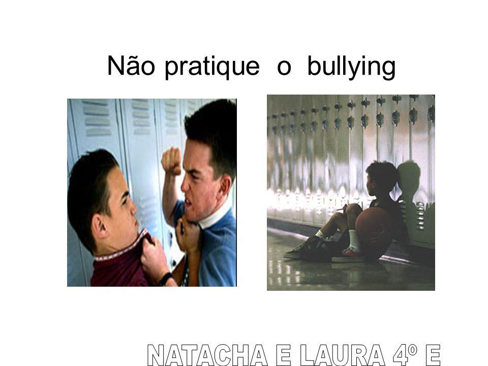 Não pratique o bullying
