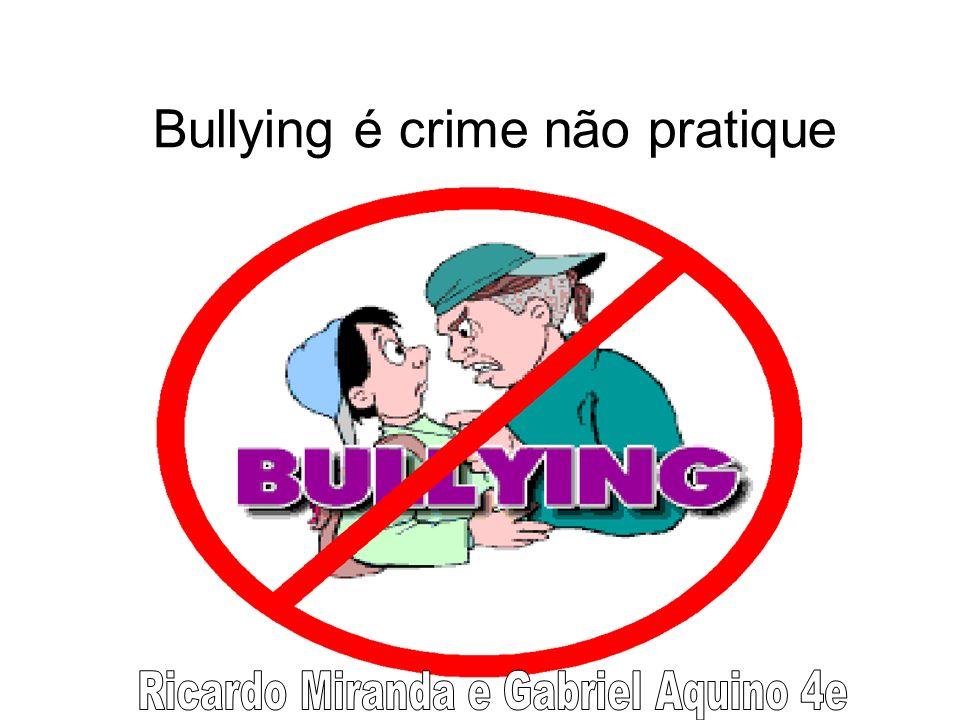 Bullying é crime não pratique